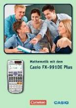 Glas, Gerhard,   Ludwicki, Wolfgang,   Schwarzer, Thomas Wilhelm Mathematik mit dem Casio FX-991DE Plus