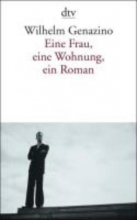 Genazino, Wilhelm Eine Frau, eine Wohnung, ein Roman