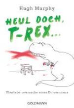 Murphy, Hugh Heul doch, T-Rex!