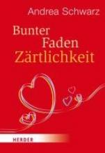 Schwarz, Andrea Bunter Faden Zärtlichkeit