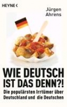 Ahrens, Jürgen Wie deutsch ist das denn?