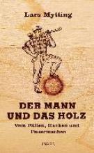 Mytting, Lars Der Mann und das Holz