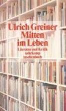Greiner, Ulrich Mitten im Leben