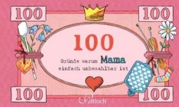 100 Grnde, warum Mama einfach unbezahlbar ist