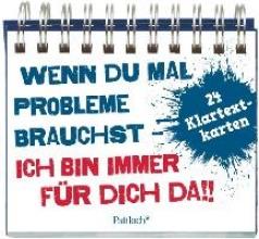 Ronge, Hartmut Wenn du mal Probleme brauchst: Ich bin immer fr dich da!