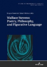 Wallace Stevens: Poetry, Philosophy, and Figurative Language