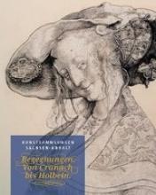 Begegnungen von Cranach bis Holbein