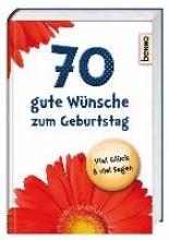 70 gute Wnsche zum Geburtstag