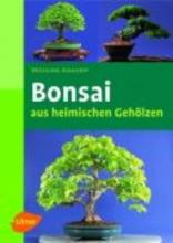 Kohlhepp, Wolfgang Bonsais aus heimischen Gehölzen