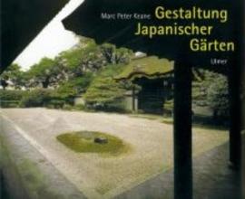 Keane, Marc Peter Gestaltung Japanischer Gärten