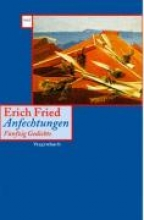 Fried, Erich Anfechtungen