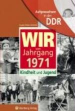 Weber-Hohlfeldt, Angela Aufgewachsen in der DDR - WIR vom Jahrgang 1971 - Kindheit und Jugend
