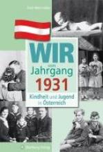 Weinmüller, Erich Kindheit und Jugend in sterreich: Wir vom Jahrgang 1931