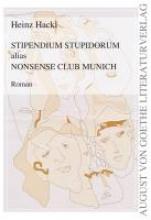 Hackl, Heinz Stipendium Stupidorum alias Nonsense Club Munich