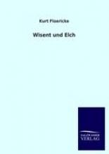 Kurt Floericke Wisent Und Elch