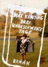 Kersting, Max Drei unbeschwerte Tage