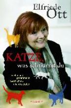 Ott, Elfriede Katze, was schnurrst du