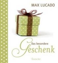 Lucado, Max Das besondere Geschenk