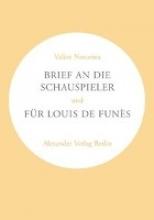 Novarina, Valere Brief an die Schauspieler Für Louis de Funes