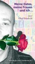 Friedrich, Olaf Meine Dates, meine Frauen und ich...