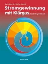 Heinrich, Karin,   Steffen, Heinrich Stromgewinnung mit Klärgas
