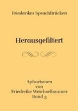 Weichselbaumer, Friederike Friederikes SprachBrücken 03. Herausgefiltert
