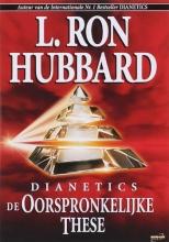 L. Ron Hubbard , Dianetics de Oorspronkelijke These