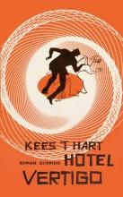 Kees `t Hart Hotel Vertigo