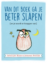 Catelijne  Elzes, Deborah  Freriks Van dit boek ga je beter slapen