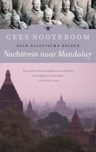 Cees  Nooteboom Nachttrein naar Mandalay