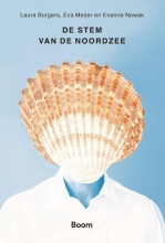 Ambassade van de Noordzee Laura Burgers  Eva Meijer  Evanne Nowak, De stem van de Noordzee