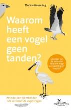 Monica Wesseling , Waarom heeft een vogel geen tanden?