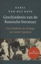 Karel van het Reve Geschiedenis van de Russische literatuur  (herziene, nu rijk ge?llustreerde druk)