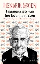 Hendrik  Groen Pogingen iets van het leven te maken