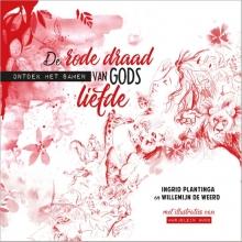 Ingrid  Plantinga, Willemijn de Weerd De rode draad van Gods liefde
