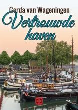 Gerda van Wageningen Vertrouwde haven - grote letter uitgave