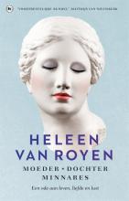Heleen van Royen , Moeder, dochter, minnares