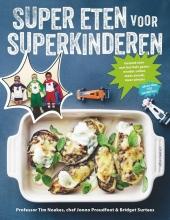 Bridget Surtees Tim Noakes  Jonno Proudfoot, Super eten voor superkinderen