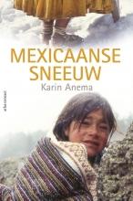 Karin Anema , Mexicaanse sneeuw