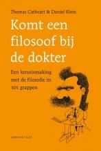 Thomas  Cathcart, Daniel  Klein Komt een filosoof bij de dokter