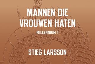Stieg Larsson , Mannen die vrouwen haten