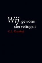 C.L.  Kruithof Wij, gewone stervelingen