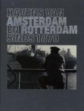 Wouter Heijveld Remmelt Daalder, Havens van Amsterdam en Rotterdam sinds 1870