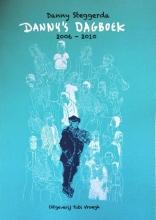 Danny  Steggerda Danny`s dagboek 2006-2010