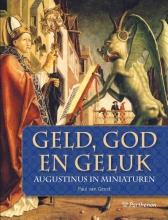 Paul van Geest Geld, God en geluk