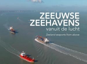 Annemieke van Woercom Izak van Maldegem, Zeeuwse zeehavens vanuit de lucht seaports from above