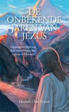 Elizabeth Clare  Prophet De Onbekende Jaren van Jezus