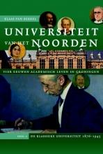 Klaas van Berkel Universiteit van het Noorden: vier eeuwen academisch leven in Groningen 2 De klassieke universiteit 1876-1945