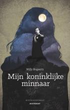 Willy  Bogaerts Mijn koninklijke minnaar