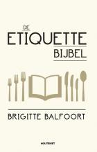 Brigitte  Balfoort De Etiquettebijbel